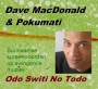 CD Dave Macdonald & Pokumati - Odo Switi No Todo