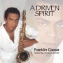 "CD Franklin Caesar ""A Driven Spirit"""